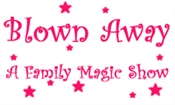 Blown Away - A Family Magic Show