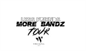 The Wrecking Crew - Less Friends More Bandz Tour